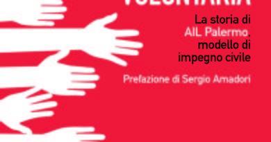 La scelta volontaria. La storia di Ail Palermo, modello di impegno civile